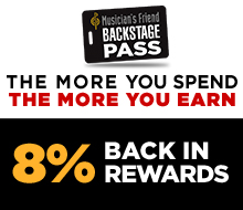 Musician's Friend Backstage Pass The more you spend, the more you earn 8% Back in Rewards